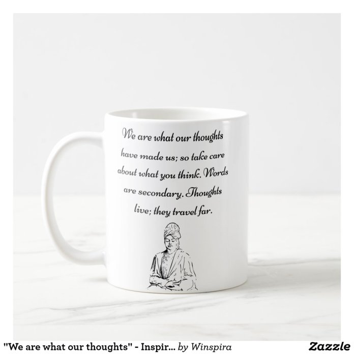 """""""We are what our thoughts"""" - Inspirational Mug"""