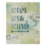 We Came, We Saw, We Loved Quote and Map Poster