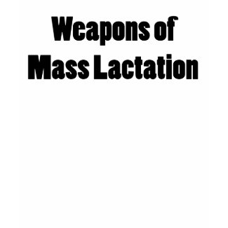 WEAPONS OF MASS LACTATION FUNNY BREASTFEEDING shirt
