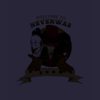 Welcome to the Neverwas Fair shirt