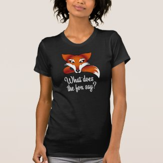 What does the fox say? tee shirt