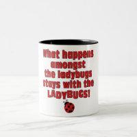 What Happens  . . . Ladybugs Two-Tone Coffee Mug