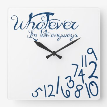 whatever, I'm late anyways (dark midnight blue) Square Wall Clock