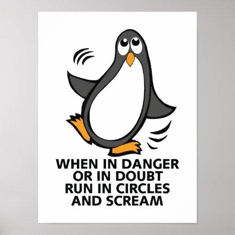 When in Danger Funny Penguin Poster