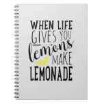 When Life Gives You Lemons, Make Lemonade notebook