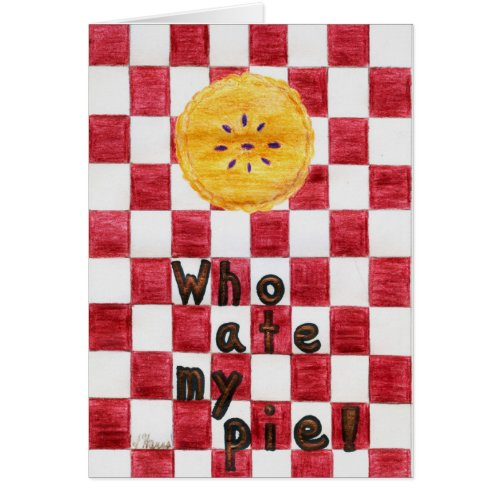 Who Ate My Pie Card by Julia Hanna