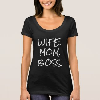 WIFE. MOM. BOSS. blk T-Shirt