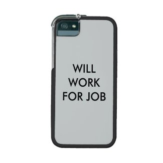 """Will Work for Job"" cell phone case"