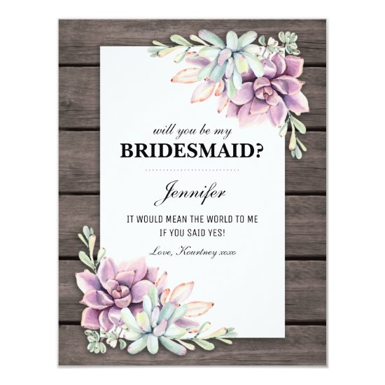 Will you be my Bridesmaid? | Rustic Succulents Invitation