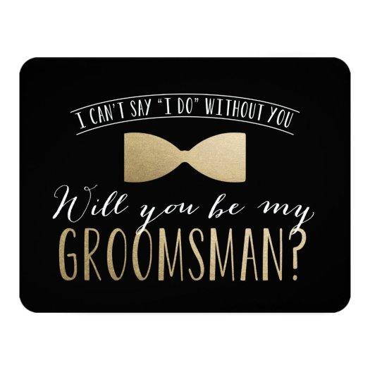 Will you be my Groomsman ? | Groomsmen Invitation