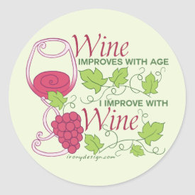 Wine Improves With Age Classic Round Sticker