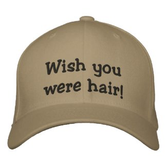 Wish you were hair! hAT embroideredhat