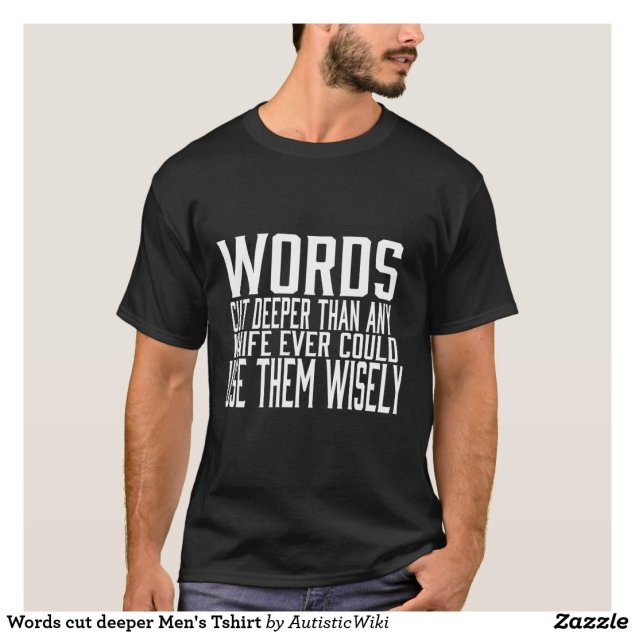 Words cut deeper Men's Tshirt
