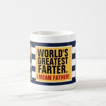World's Greatest Farter. I mean Father! Coffee Mug