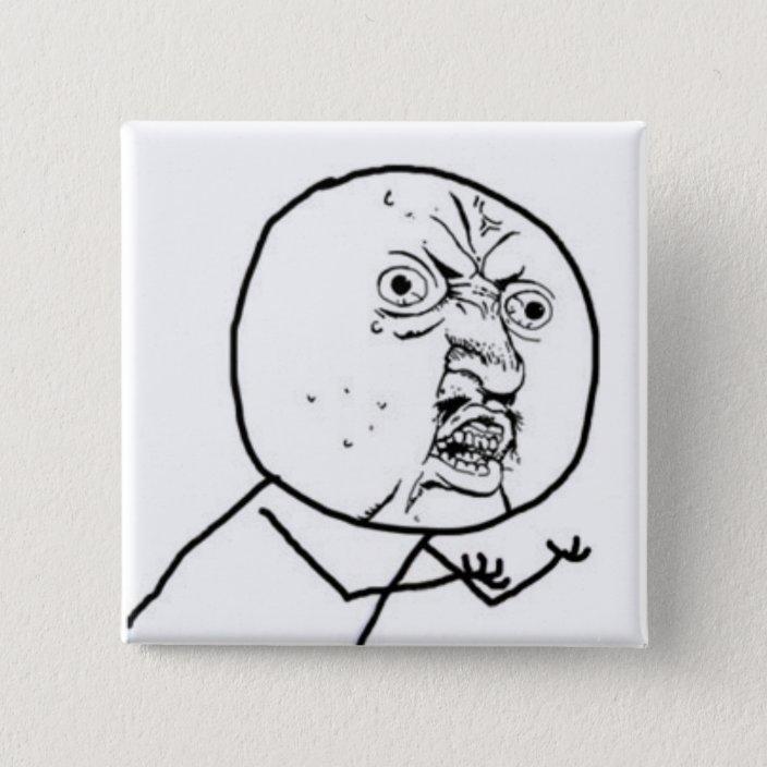 Y U No Guy Meme Pinback Button Zazzle Com