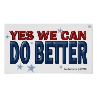Yes We Can Do Better (1a) - Poster - Just Say It print