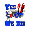 Yes We Can yes We Did Obama 2012 Satire zazzle_shirt