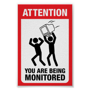You Are Being Monitored - Office Humor Print
