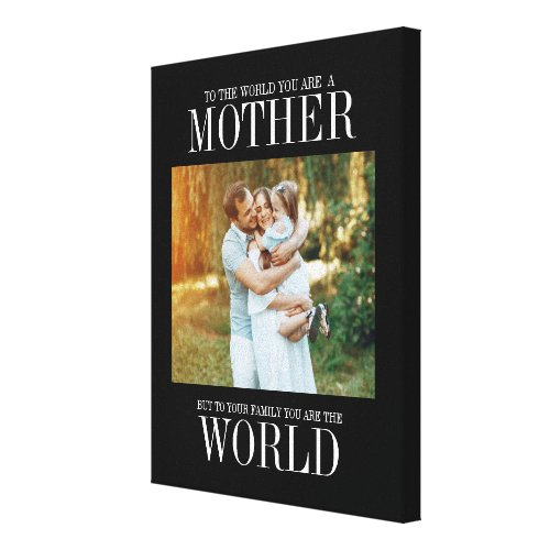 You Are The World Mother's Day Photo Canvas