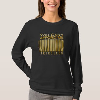 'You Can't Afford Me' Priceless Barcode (Gold) Shi shirt