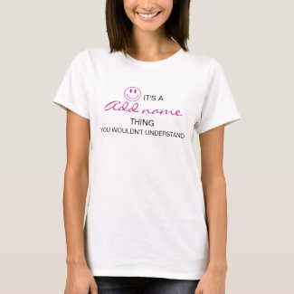 You Wouldn't Understand (black and pink) T-Shirt