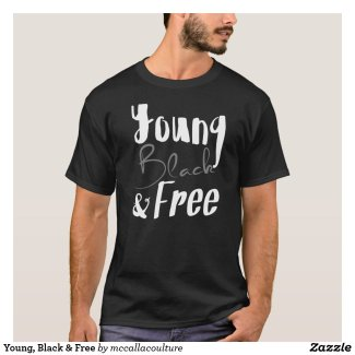 Young, Black & Free T-Shirt