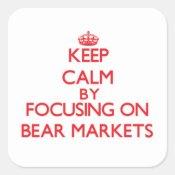 guarde_la_calma_centrandose_en_mercados_bajistas_pegatina_cuadrada-r820003999ae04ee2b33e5ce34b98f561_v9wf3_8byvr_324% - Las diez verdades de los mercados bajistas de Ben Carlson