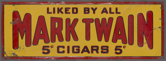 "More from the Cornell University Library exhibit:  Mark Twain cigar sign. ""Liked by All."" Baltimore: Parker Metal Dec. Company, ca. 1913-1931.  This is the sign used to advertise the five-cent Wolf cigars that bore Twain's name from 1913 into the late 1930s. ""Mark Twain"" appears in prominent red letters, flanked by ""Liked by All"" and ""5¢ Cigars 5¢,"" a motto that echos the words emblazoned on the cigar boxes themselves: ""Mark Twain: Known to Everyone-Liked by All.""  From the collection of Susan Jaffe Tane"