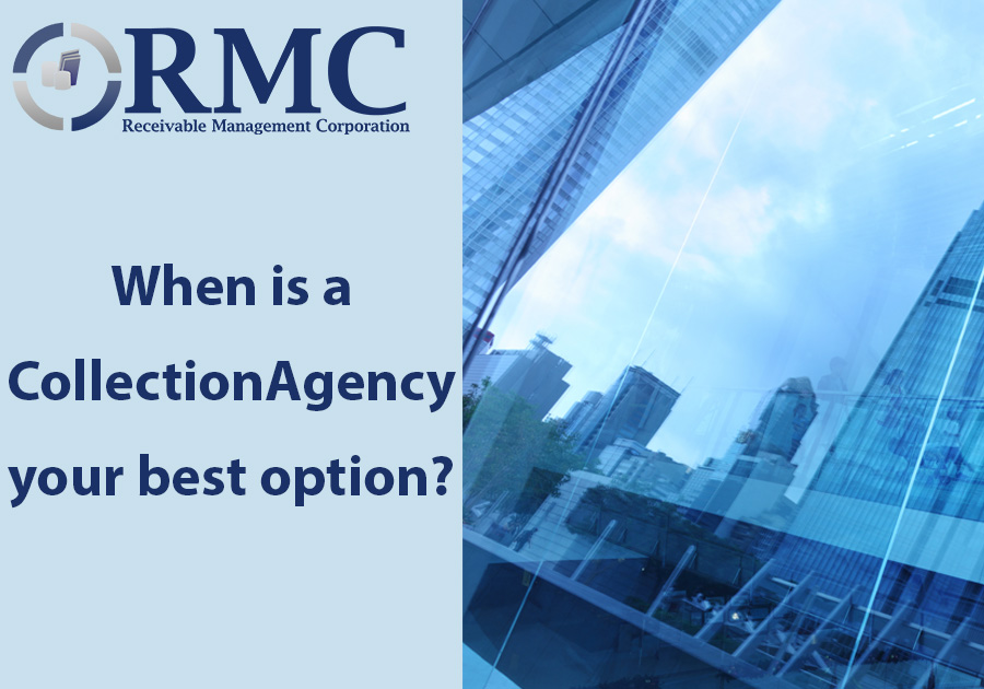 When is a Collection Agency your best route?