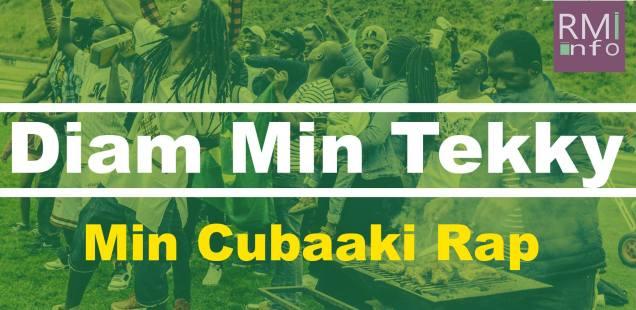 Diam Min Tekky, Min Cubaaki Rap