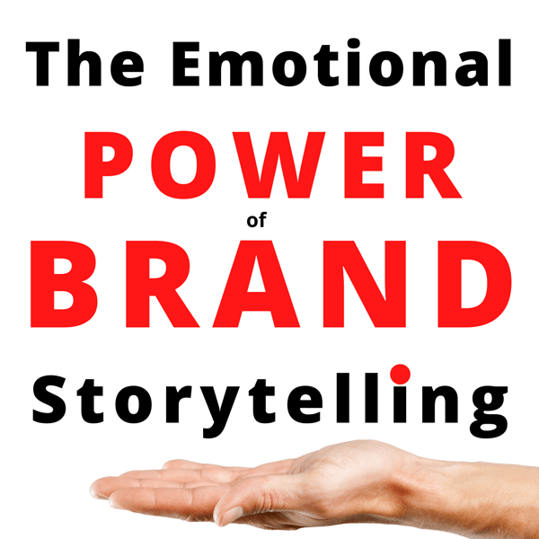Emotional Power of Brand Storytelling, R. Michael Brown Marketing Consultant