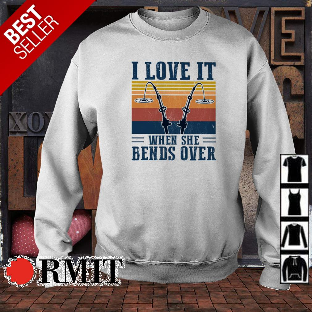 Download Fishing I love it when she bends over shirt, hoodie ...