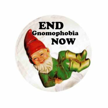 End Gnomophobia Now