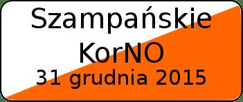 31 grudnia 2015 - Szampańskie KoRNO