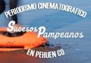 Hoy! a las 21:30hs se estrena «Sucesos Pampeanos, periodismo cinematográfico en PehuenCo».