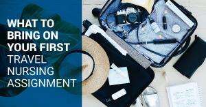 What to bring on your first travel nursing assignment
