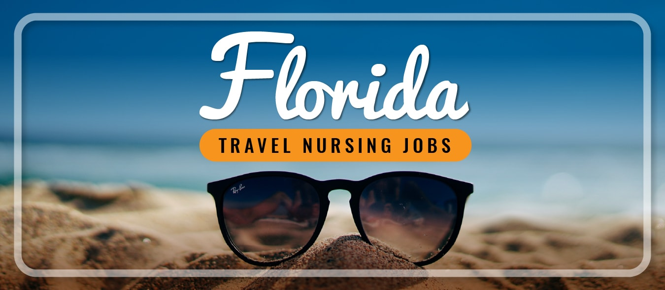 Florida Travel Nursing Traveling Nurse Jobs Florida