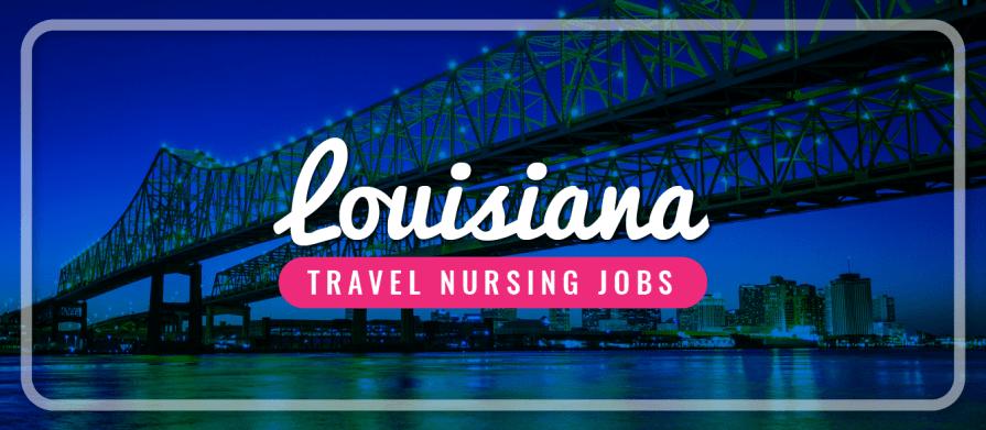 Louisiana Travel Nursing Jobs
