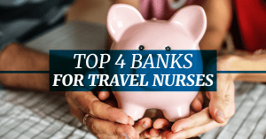 Top 4 Banks For Travel Nurses