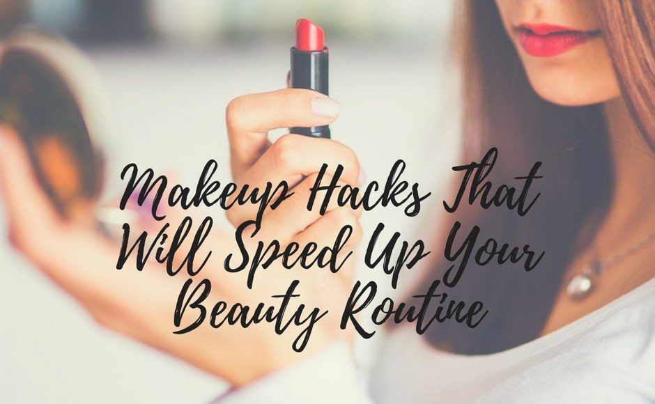 Makeup Hacks That Will Speed Up Your Beauty Routine