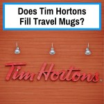 Will Tim Hortons fill my travel mug