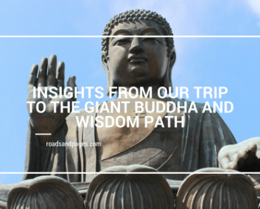 Insights From Our Trip to the Giant Buddha and Wisdom Path