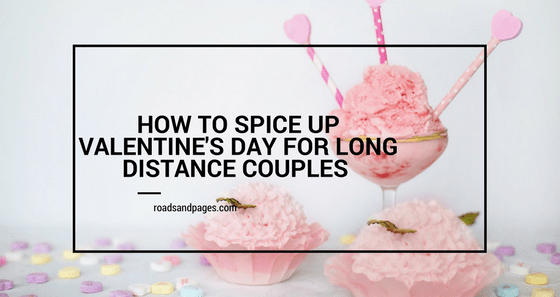 How to Spice Up Valentines Day for Long Distance Couples