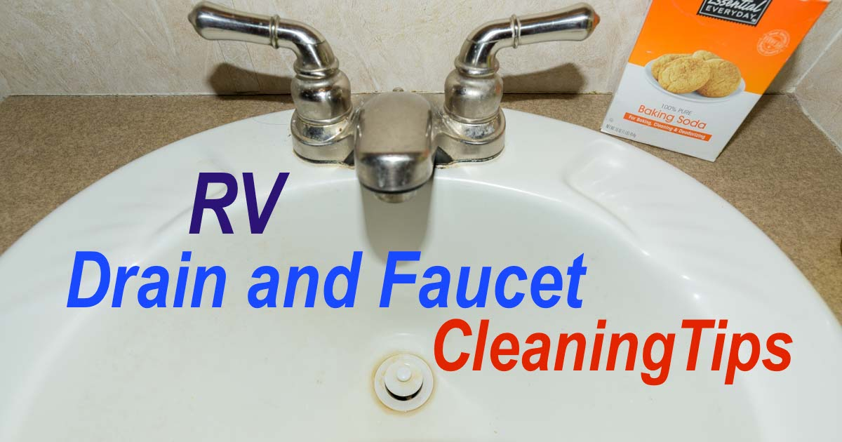 rv plumbing tips cleaning rv faucets sink drains shower wands roads less traveled