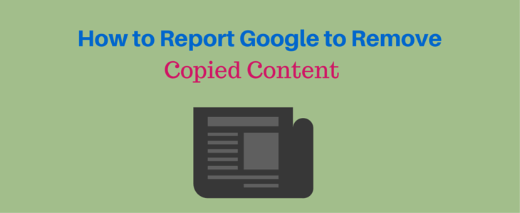 Report Google to Remove Copied Content