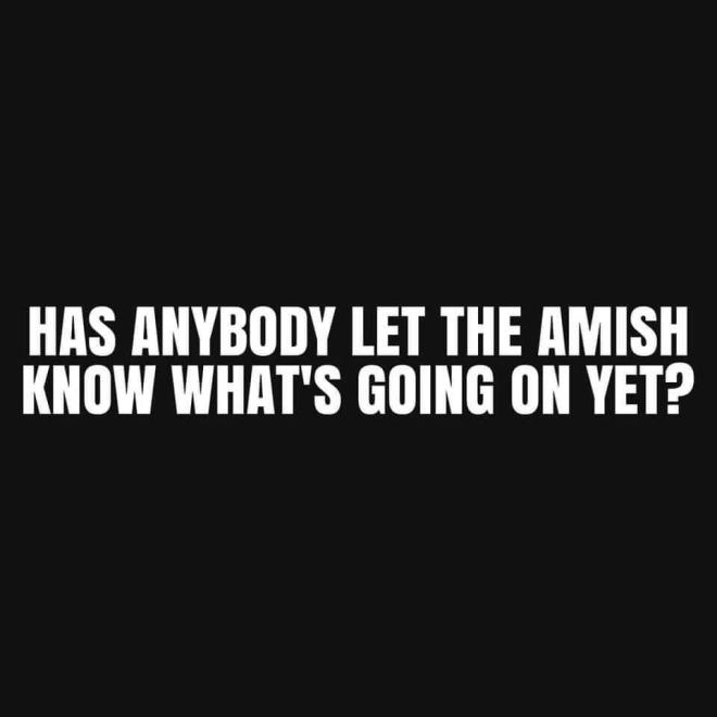Who told the Amish?