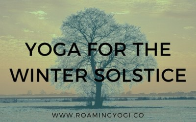 The Winter Solstice: A Guide and Yoga Practice