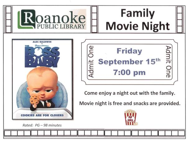 "Family Movie Night on Friday, Sept. 15 at 7 pm showing ""Boss Baby"" rated PG and last 98 minutes. Come enjoy a night out with the family, . Movie night is free and snacks are provided."