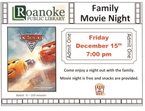 """Family Movie Night Friday Dec. 15th @ 7pm featuring """"Cars 3"""" Rated G-103 minutes. Come enjoy a night out with the family. Movie night is free and snacks are provided."""