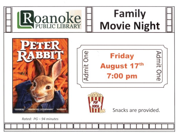 "Family Movie Night Friday August 17th 7:00 pm. Rated: PG-94 minutes. Snacks provided Featuring ""Peter Rabbit"""